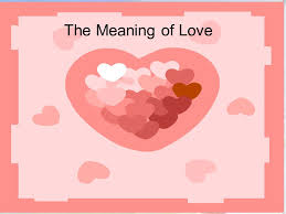 The Meaning Of Love Ppt Download Fascinating What Meaning Of Love