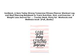 Diet Workout Journal Pdf_ Sore Today Strong Tomorrow Fitness Planner Workout Log