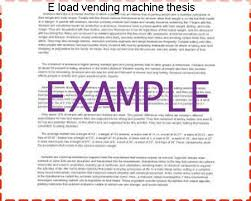 Paper Vending Machine Thesis Cool E Load Vending Machine Thesis Custom Paper Academic Service