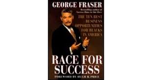 Race for Success: The Ten Best Business Opportunities for Blacks in America  by George C. Fraser