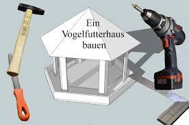 Ein Vogelfutterhaus Bauen Youtube Bauanleitung Vogelfutterhaus Selber Machen