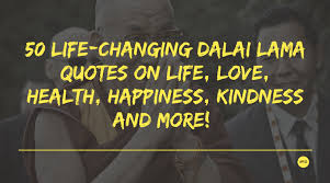 40 LifeChanging Dalai Lama Quotes On Life Love Health Happiness Amazing Interesting Quotes About Life And Love