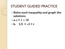8 student guided practice solve each inequality and graph the solutions a s 1 10 b 2 5 3 t