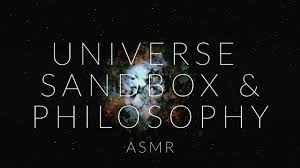 Asmr Universe Sandbox With Great Philosophy Quotes Science History Facts