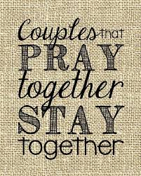 Christian Quotes For Married Couples Best of What Happens When Couples Pray Together Marriage From A To Z