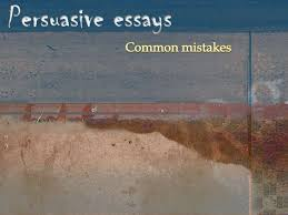 persuasive essays common mistakes persuasive essays<br >common