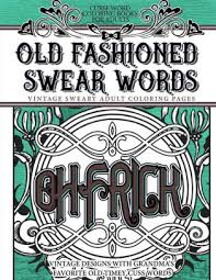Curse Word Coloring Books For Adults Old Fashion Swear Words