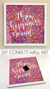 make confetti wall art to inspire you to be happy or kind i love this