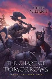 Amazon Com The Chart Of Tomorrows A Gaunt And Bone Novel