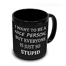 nice person office. I Want To Be A Nice Person Mug, Office Humor, Funny Sarcastic E