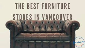 best furniture s in vancouver