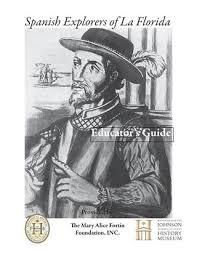 Spanish Explorers Of La Florida Educators Guide By