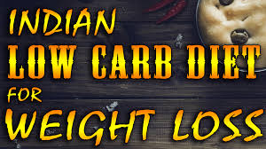 Indian Low Carb Diet Plan For Weight Loss Lose 10 15 Kg