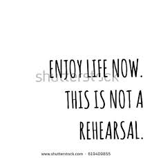 Enjoying Life Quotes Inspiration Vector Quotes On White Enjoy Life Stock Vector Royalty Free