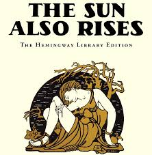 on the sun also rises essay on the sun also rises