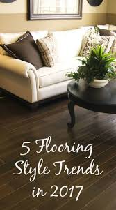 Small Picture 5 Flooring Style Trends in 2017 For Home Dcor Enthusiasts