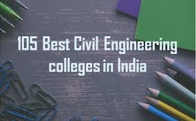 105 Best Engineering colleges in India offering Civil Engineering