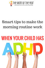 Adhd Morning Routine Chart Nailing The Morning Routine For Kids With Adhd The Mom Of