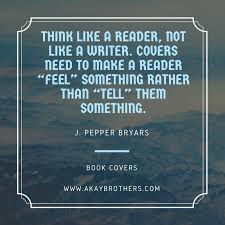 Best Book Quotes Delectable 48 Quotes On How To Create The Best Book Covers Akay Brothers