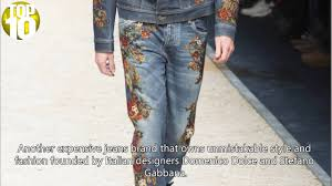 Expensive Mens Designer Jeans Top Ten Most Expensive Jeans In The World 2016