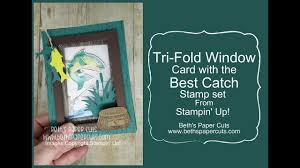 Tri Fold Window Tri Fold Window Card With Best Catch Set Beths Paper Cuts