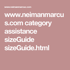 Html Font Size Chart Www Neimanmarcus Com Category Assistance Sizeguide Sizeguide
