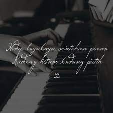 Sejenak duduk menyendiri menatap langit berfikir tentang akhir sebuah kehidupan, mungkin itu cara yang tepat untuk membuat kita tersadar akan banyak hal dan mulai memperbaiki diri. Hidup Layaknya Sentuhan Piano Kadang Hitam Kadang Putih Kiriman Dari Ismlslm Tag Like Dan Comment Kirim Kata Kata Buatanmu Ya Pathindonesia Path