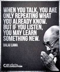 Listening Quotes Best When You Talk You Are Only Repeating What You Already Know But If