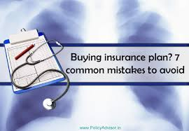 mistakes to avoid when buying health insurance by policyadvisor 7 mistakes to avoid when buying health insurance by policyadvisor issuu