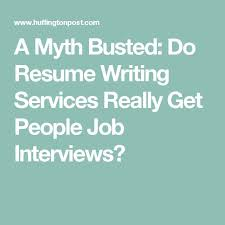 ideas about Writing Services on Pinterest   Resume Writer     Pinterest A Myth Busted  Do Resume Writing Services Really Get People Job Interviews