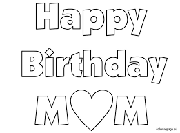 Small Picture Great Happy Birthday Mom Coloring Pages 22 For Coloring Books with