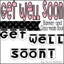 Get Well Soon Poster Get Well Soon Banner Class Made Book