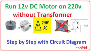 how to run 12v dc motor on 220v without transformer easy step by 220V Motor Wiring Diagram how to run 12v dc motor on 220v without transformer easy step by step with circuit diagram