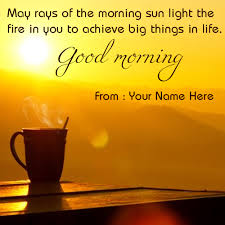 Good Morning Have A Good Day Quotes Best Of Write Name On Good Morning Have A Nice Day Quote Pictur