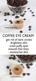 Apply coconut oil on the hair directly. Diy Natural Coffee Eye Cream For Dark Circles And Fine Lines The Indian Spot