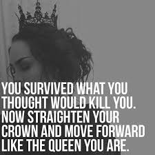 You Survived What You Thought Would Kill You Now Straighten Your