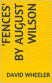 com fences by wilson a commentary ebook david   fences by wilson a commentary by wheeler david