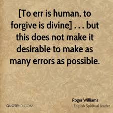 photos to forgive is divine quote life love quotes roger williams quotes quotehd