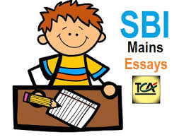 sbi mains descriptive essay topics test current affairs sbi mains essay
