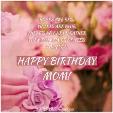 Dear mom, i don't know what i'd do without you. Heartfelt Birthday Wishes For Your Mother By Wishesquotes