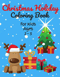 Color pictures of santa, elves, the north pole, christmas trees, angels, families celebrating the holiday and more. Christmas Holiday Coloring Book For Kids Ages 2 5 50 Christmas Coloring Pages For Toddlers Preschool Children Cute Images Of Santa Claus Christmas 2020 Sweet Cuddly Gift Idea Brain Fresh 9798551655206 Amazon Com Books