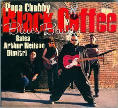 Popa chubby black coffee