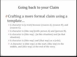 formulating a more formal claim and conveying evidence unit   argumentative writing literary essays 2 going