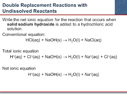 46 double replacement reactions with undissolved reactants write the net ionic equation