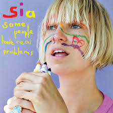 <b>Sia</b> Announces Vinyl Reissue Of '<b>Some People</b> Have Real Problems ...