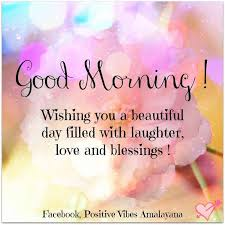 Beautiful Quotes For Wishing Good Morning Best of Good Morning Wishing You A Day Filled With Love And Laughter