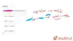 In Finkelstein Reaction which reactants ...