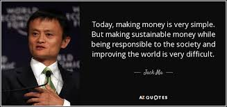 Making Money Quotes Classy Jack Ma Quote Today Making Money Is Very Simple But Making