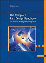Runner And Gating Design Handbook Tools For Successful Injection Molding E Alfredo Campo The Complete Part Design Handbook For
