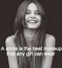 a smile is the best makeup s can wear its sad though that s don t know or believe in the beauty of their smile in my opinion a smile is more